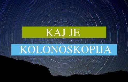 kaj je kolonoskopija